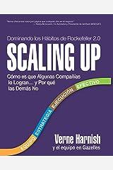 Scaling Up (Dominando los Hábitos de Rockefeller 2.0): Cómo es que Algunas Compañías lo Logran…y Por qué las Demás No Edición Kindle