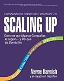 Scaling Up (Dominando los Hábitos de Rockefeller 2.0): Cómo es que Algunas Compañías lo Logran…y Por qué las Demás No…