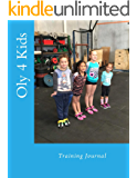 Oly 4 Kids - Part 1 Achieving The Bar: Training Journal
