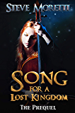 Song for a Lost Kingdom, The Prequel