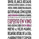 Experto en vino en 24 horas (Ensayo) (Spanish Edition)