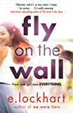 Fly on the Wall: From the author of the unforgettable bestseller, We Were Liars