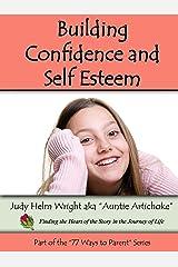 Building Confidence & Self Esteem (77 Ways to Parent Series Book 3) Kindle Edition