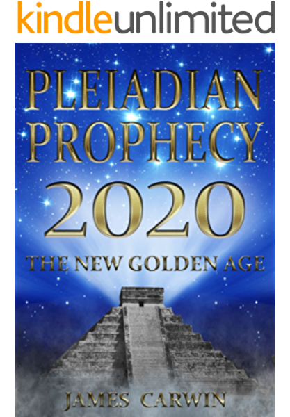 Pleiadian Prophecy 2020 The New Golden Age Kindle Edition By Carwin James Religion Spirituality Kindle Ebooks Amazon Com