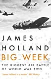 Big Week: The Biggest Air Battle of World War Two (English Edition)