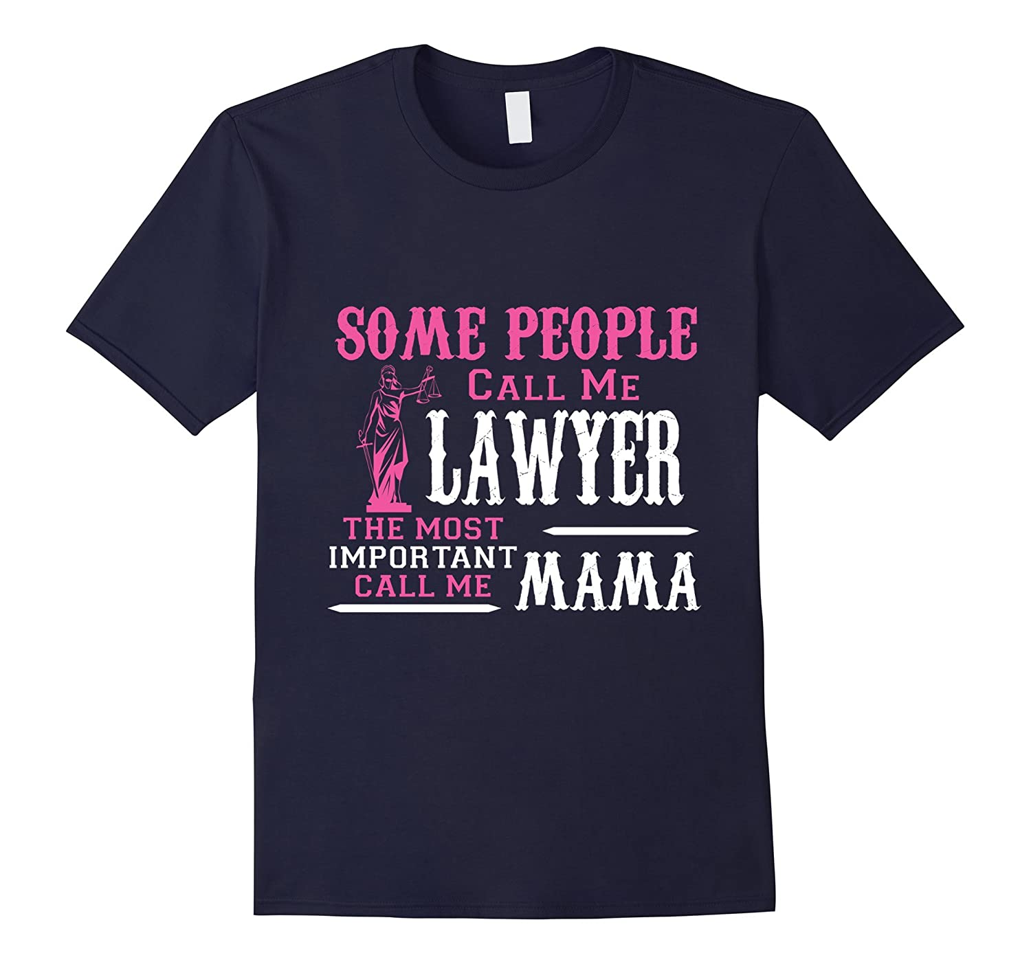 Mama is a Lawyer - Funny Legal T shirts for Lawyer Mother-TH