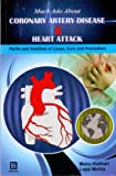 Much Ado About Coronary Artery Disease & Heart Attack