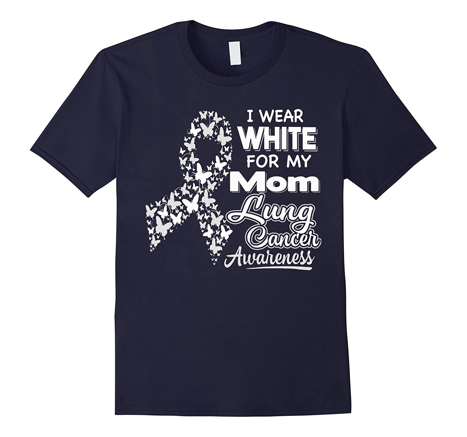 Lung Cancer Awareness T Shirt - I Wear White For My Mom-TH