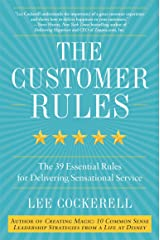 The Customer Rules: The 39 Essential Rules for Delivering Sensational Service Hardcover