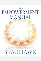 The Empowerment Manual: A Guide for Collaborative Groups Kindle Edition