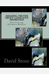 Amazing: Truths About Conscious Awareness Kindle Edition