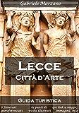 Lecce Città d'Arte: Guida turistica