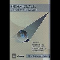 Epidemiologia: contextos e pluralidade (Série epidemiológica)