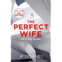The Perfect Wife: The unique and explosive new thriller from the globally bestselling author of The Girl Before