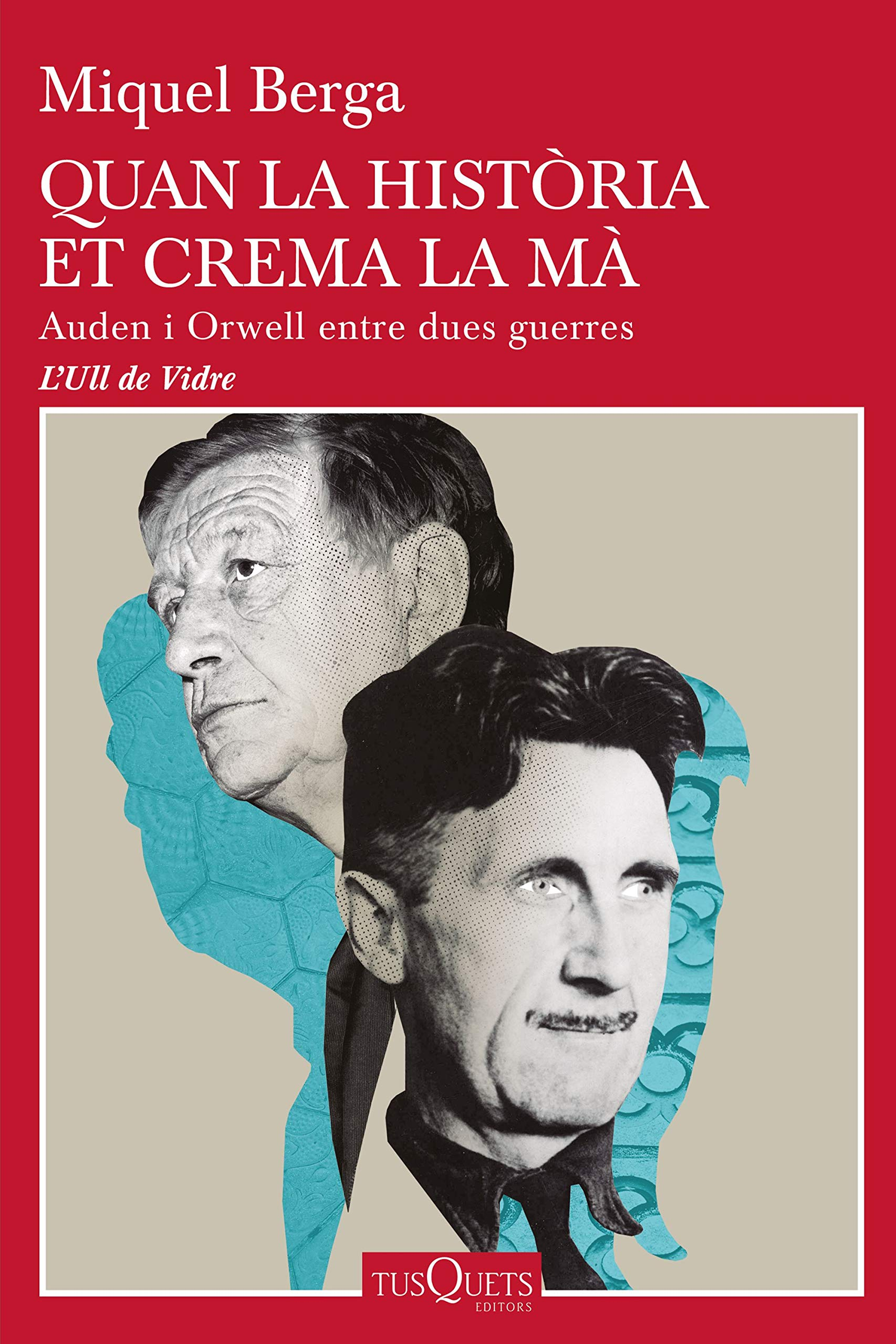 Quan la història et crema la mà: Auden i Orwell entre dues guerres ...