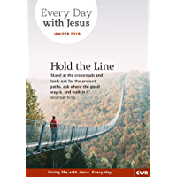 Every Day With Jesus January-February 2019: Hold the Line