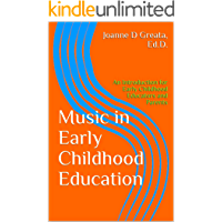 Music in Early Childhood Education: An Introduction for Early Childhood Educators and Parents (English Edition)
