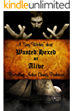 Wanted: Hexed or Alive (A Sexy Witches short)