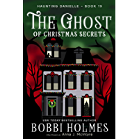 The Ghost of Christmas Secrets (Haunting Danielle Book 19)