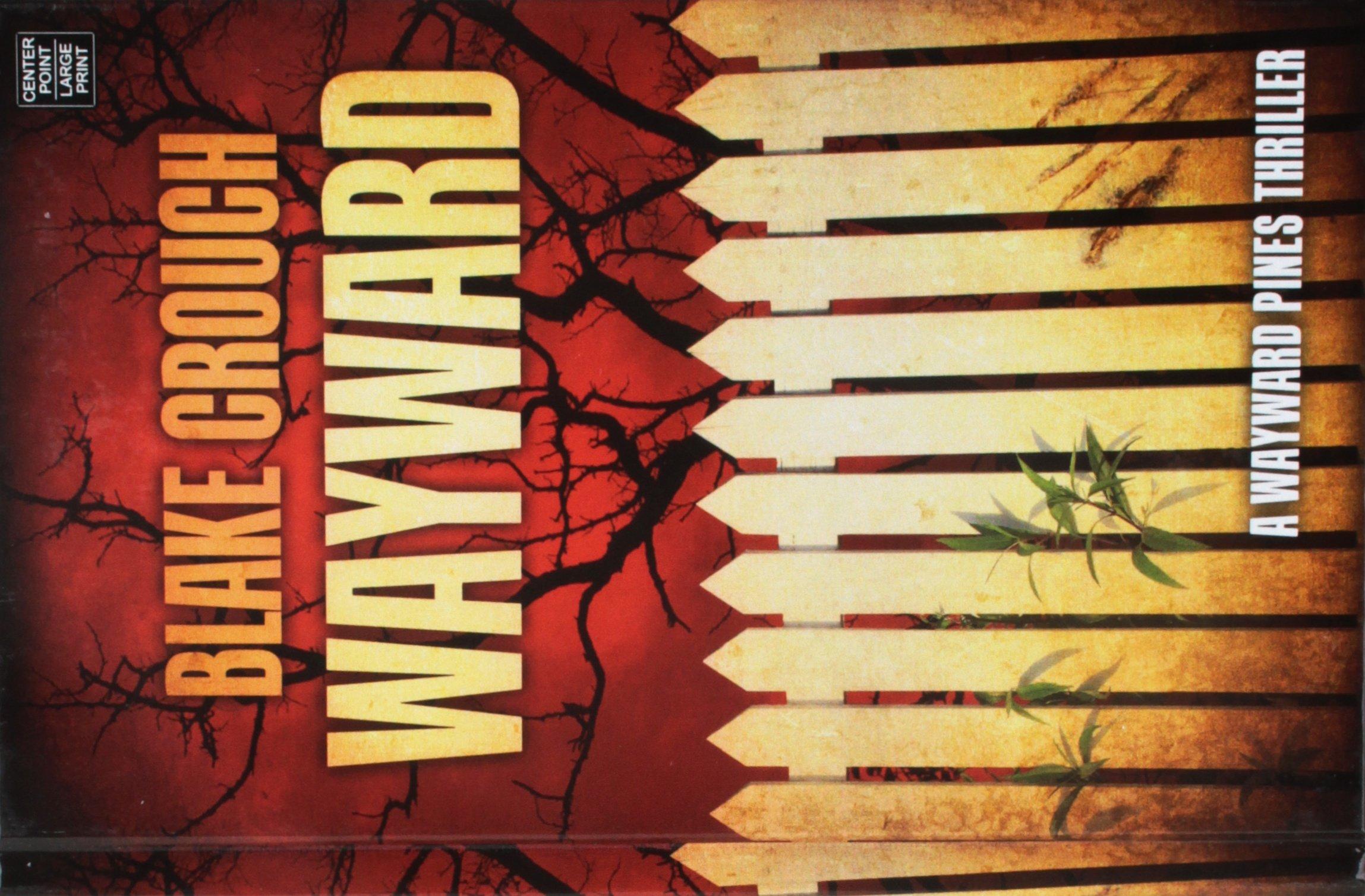 Read Online Wayward (Wayward Pines) pdf epub