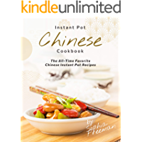 Chinese Instant Pot Cookbook: The All-Time Favorite Chinese Instant Pot Recipes