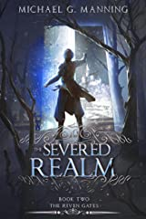 The Severed Realm (The Riven Gates Book 2) Kindle Edition