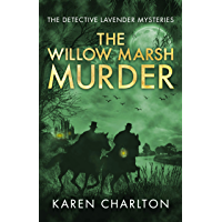 The Willow Marsh Murder (The Detective Lavender Mysteries Book 6) (English Edition)
