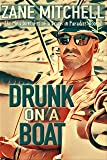 Drunk on a Boat: The Misadventures of a Drunk in Paradise: Book 2 (English Edition)
