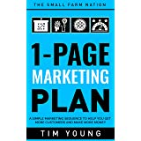 1-Page Marketing Plan: A Simple Marketing Sequence to Help You Get More Customers and Make More Money