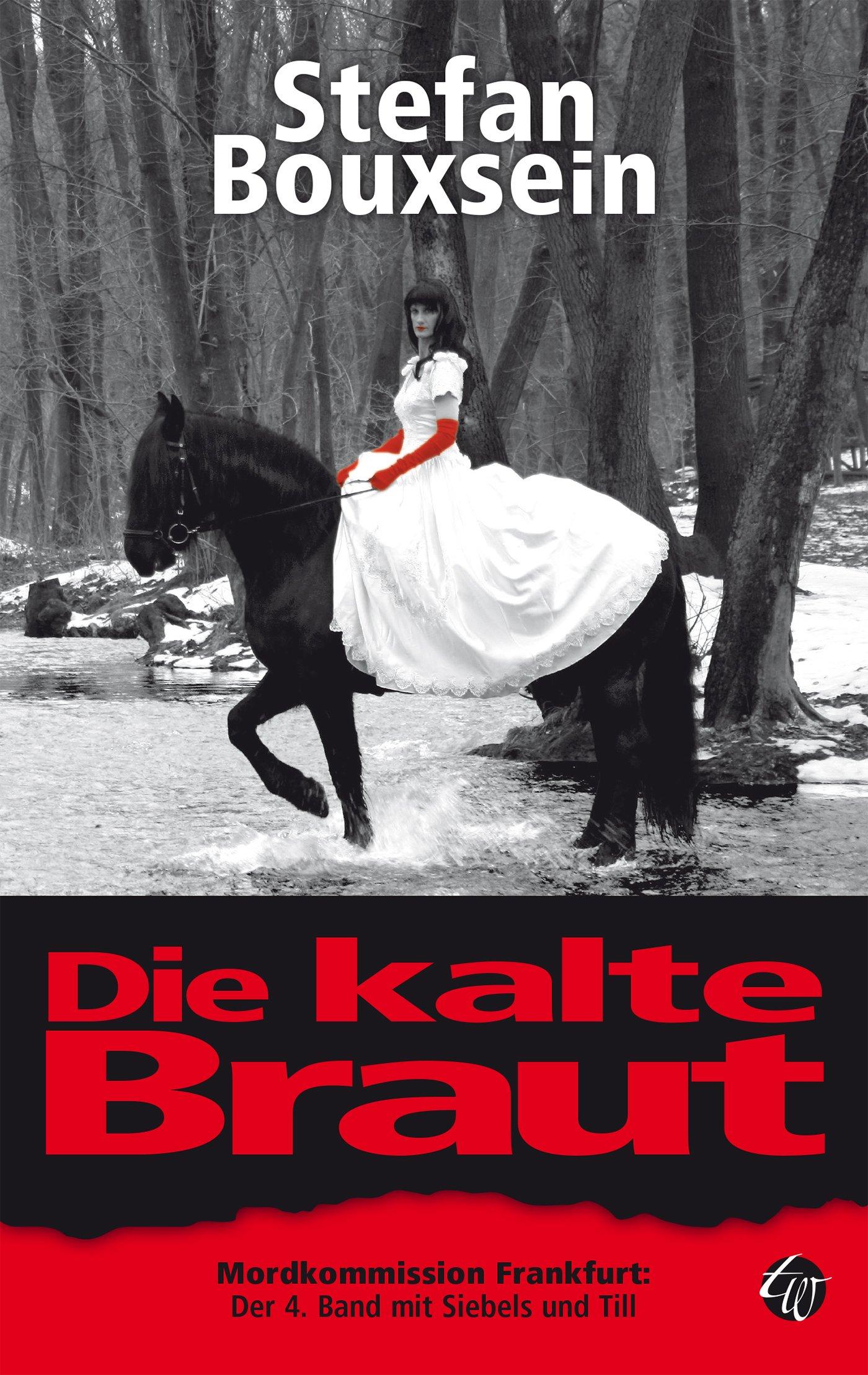 Die Kalte Braut  Mordkommission Frankfurt  Der 4. Band Mit Siebels Und Till