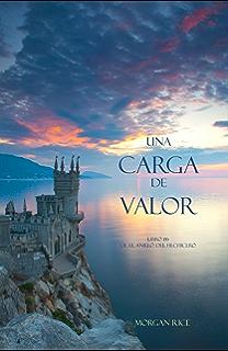 Una Carga De Valor (Libro #6 de El Anillo del Hechicero) (Spanish