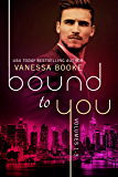Bound to You Boxed Set: (Volumes 1-3) (Millionaire's Row Book 1)
