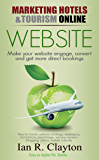 Website Strategies to Inspire, engage, convert (Marketing Hotels Tourism Online Book 1)