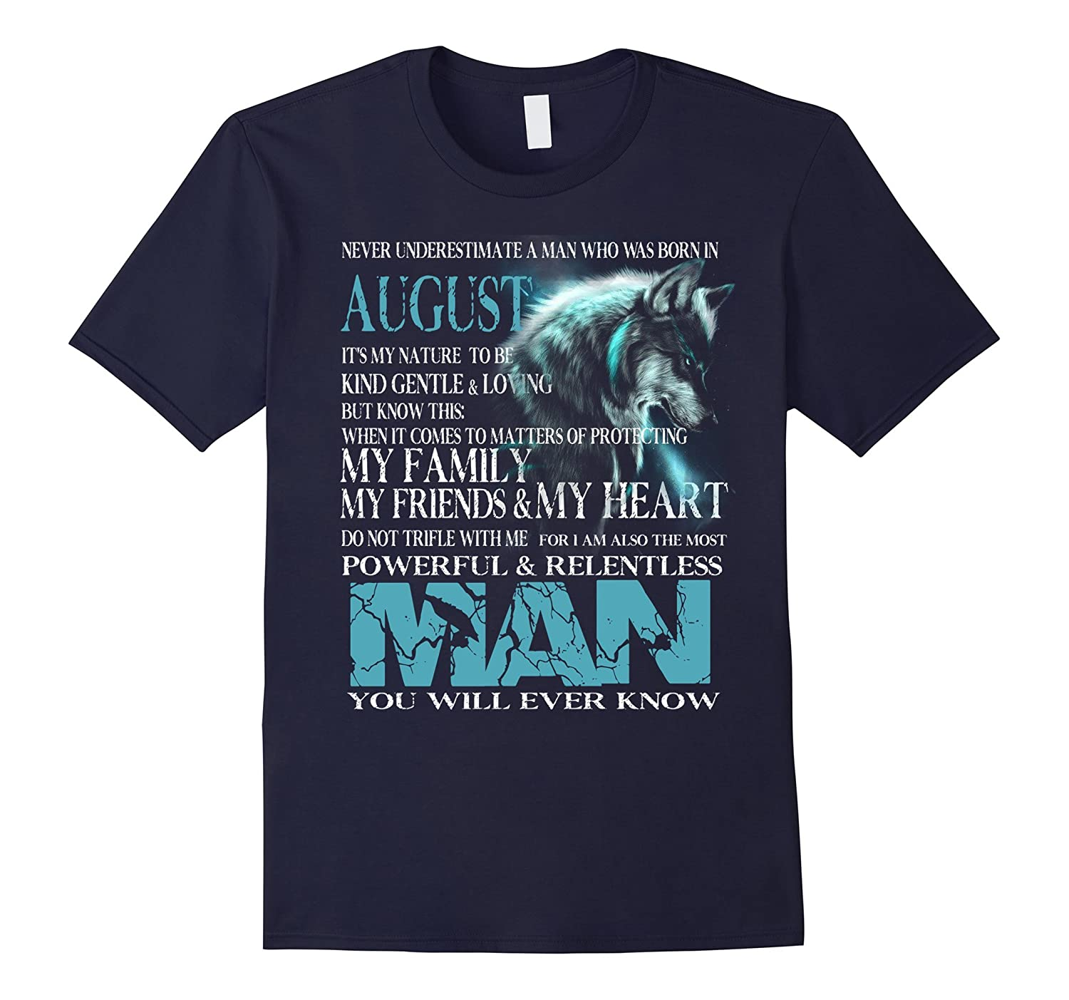 never underestimate a man who was born in August t-shirt