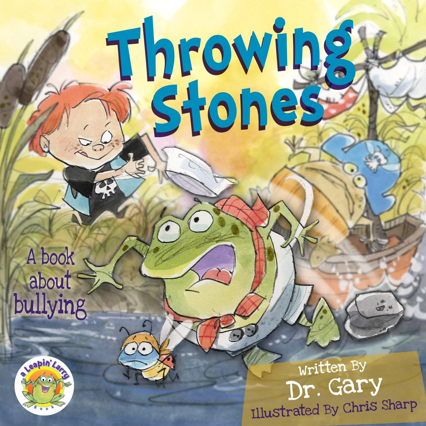 Read Online Throwing Stones: A Book about Bullying (Leapin' Larry) PDF