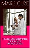 LES GRANDS HOMMES DE FRANCE     PIERRE CURIE