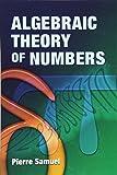 Algebraic Theory of Numbers (Dover Books on Mathematics)