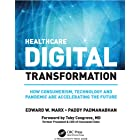 Healthcare Digital Transformation: How Consumerism, Technology and Pandemic are Accelerating the Future (HIMSS Book)