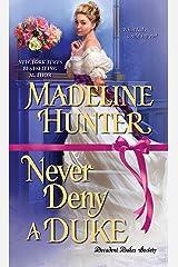 Never Deny a Duke (Decadent Dukes Society) Mass Market Paperback