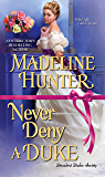 Never Deny a Duke (Decadent Dukes Society Book 3)