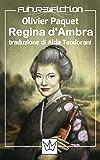 Regina d'Ambra (Future Fiction Vol. 23)