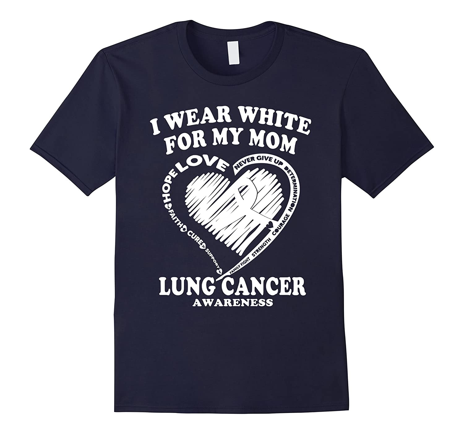 Lung Cancer Awareness T Shirt - I Wear White For My Mom-CL