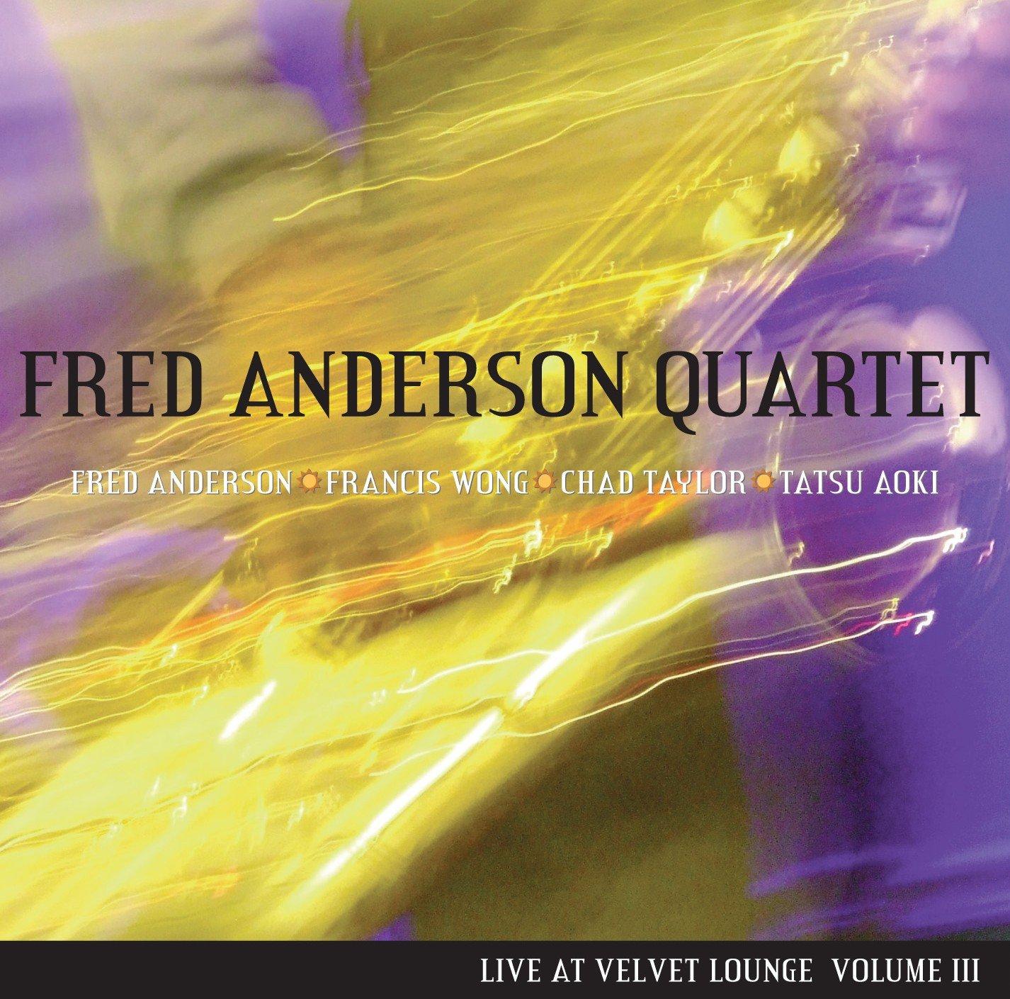 Fred Anderson Quartet - Live at Velvet Lounge Volume III