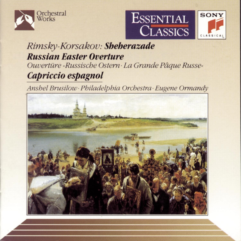 Rimsky-Korsakov: Sheherazade / Russian Easter Overture / Capriccio Espagnol (Essential Classics) by Sony Classical