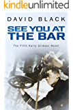 See You at the Bar (A Harry Gilmour Novel Book 5)