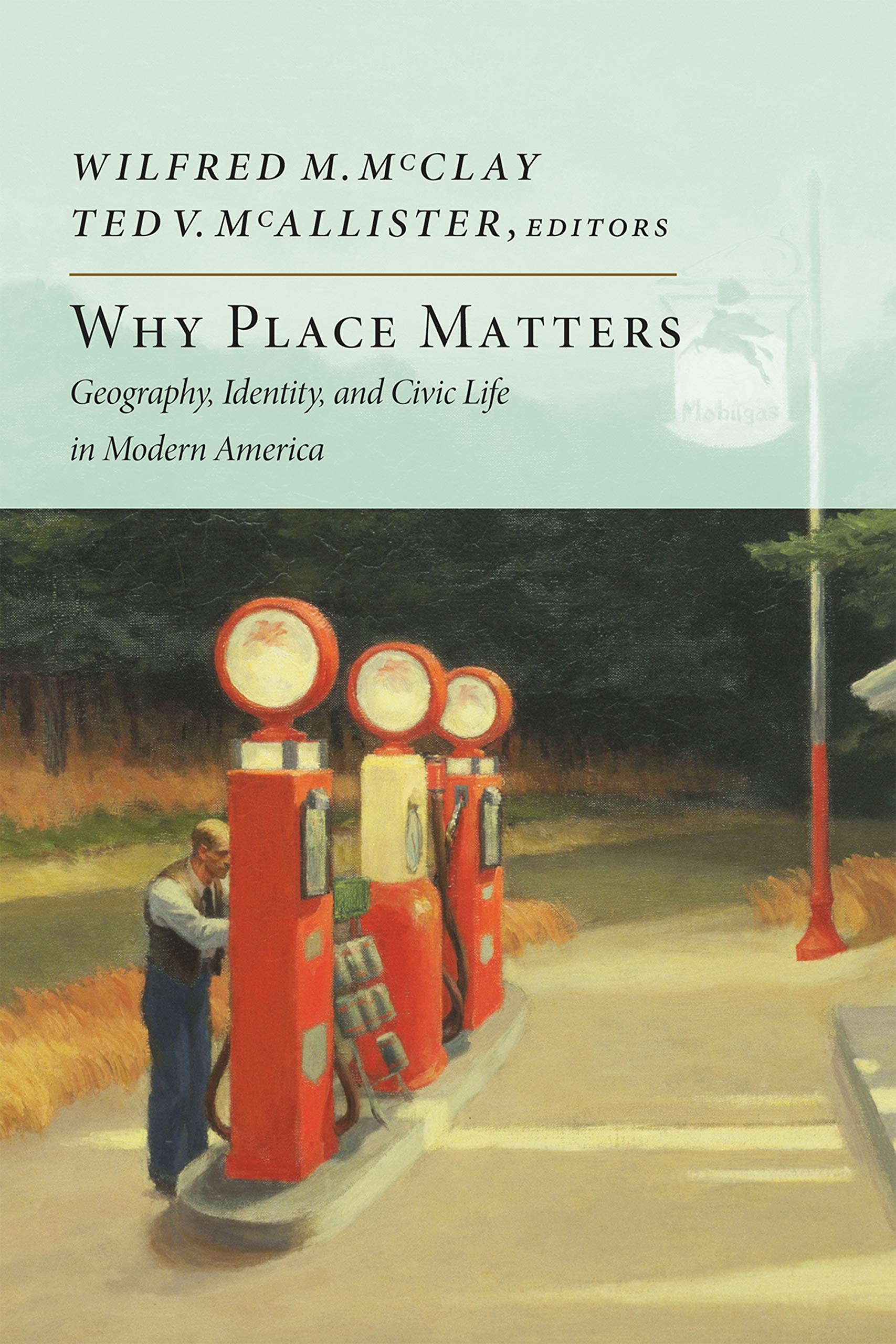 Geography Identity Why Place Matters and Civic Life in Modern America