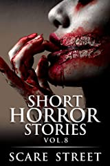 Short Horror Stories Vol. 8: Scary Ghosts, Monsters, Demons, and Hauntings (Supernatural Suspense Collection) Kindle Edition