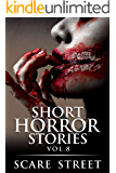 Short Horror Stories Vol. 8: Scary Ghosts, Monsters, Demons, and Hauntings (Supernatural Suspense Collection)
