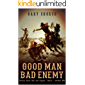 "A Johnny Black Classic Western Adventure: Good Man - Bad Enemy: The Exciting Third Western In The ""Johnny Black Western Adventure Series"""