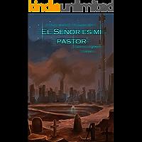 El Señor es mi pastor (Ciencia ficción) (Hijos del Cirujano nº 1)